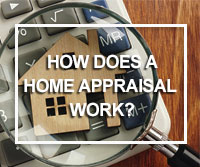 how does a home appraisal work?
