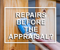 repairs needed before real estate appraisal